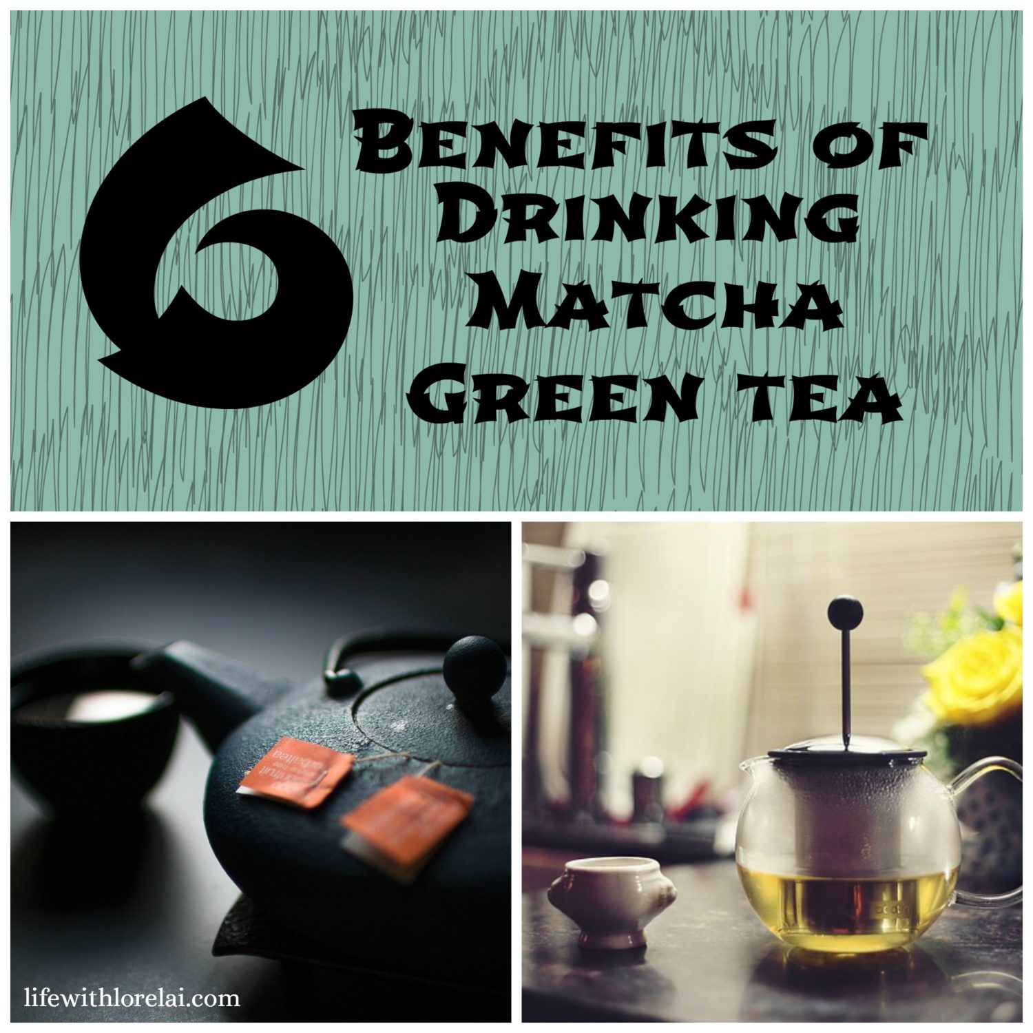 6-Benefits-Drinking-Matcha-Green-Tea-Life With Lorelai