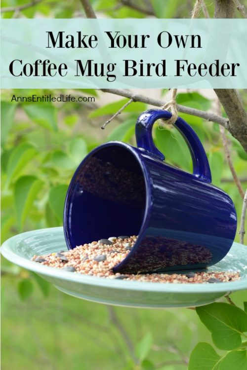 Make Your Own Coffee Mug Bird Feeder - Ann's Entitled Life - HMLP 91 - Feature