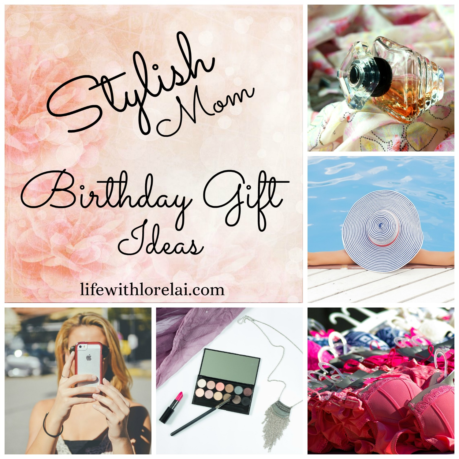birthday gift ideas for the stylish mom life with lorelai
