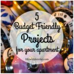 5 Budget Friendly Projects For Your Apartment