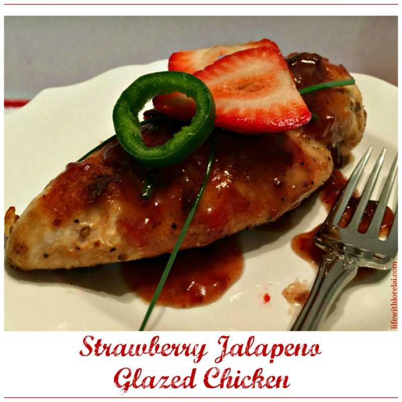 Strawberry-Jalapeno-Glazed-Chicken-Recipe-Life With Lorelai-Title