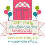 Home Matters Linky Party #100 + Giveaway