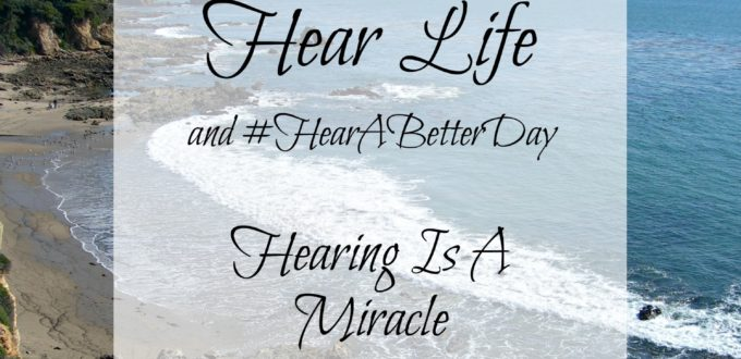 Hearing Is A Miracle – Don't Lose It