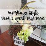 Farmhouse Style Wood & Metal Vase Decor