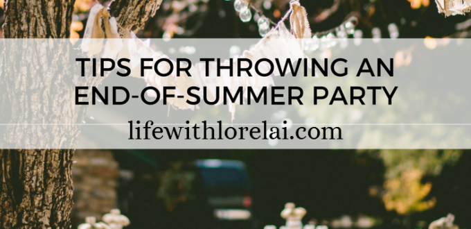 Throwing An End-of-Summer Party