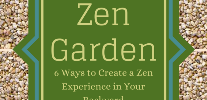 6 Ways To Create A Zen Experience In Your Backyard
