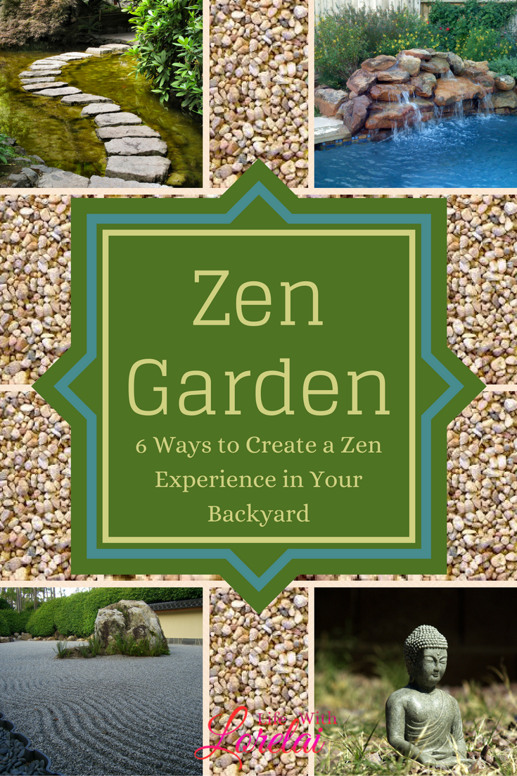 6 Ways To Create A Zen Experience In Your Backyard - 6 Ways To Create A Zen Experience In Your Backyard - Life With Lorelai