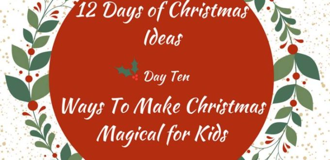Great ideas for making a magical Christmas for your kids. 12 Days of Christmas Ideas Blog Hop has got loads of ideas for celebrating the holidays.