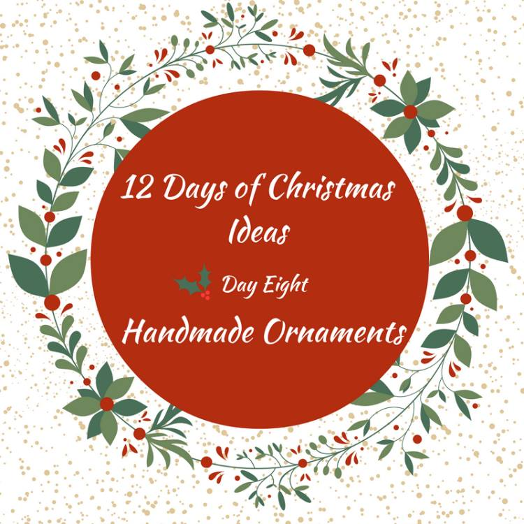 Ideas for handmade Christmas ornaments. 12 Days of Christmas Ideas Blog Hop has got loads of ideas for celebrating the holidays.