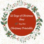 Christmas Printables – 12 Days of Christmas – Day 9
