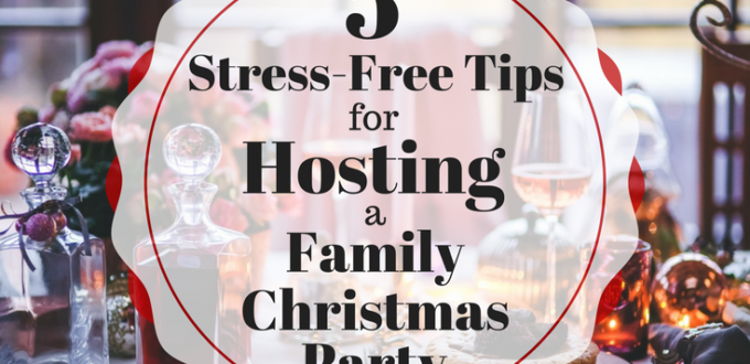 Hosting a Family Christmas Party can be stressful. You want everything to be perfect. These 5 tips will help you with stress-free party planning.