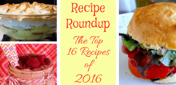 Recipe Roundup – Top 16 Recipes of 2016