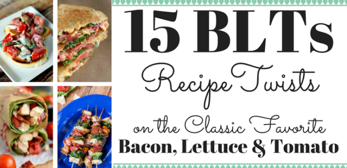 15 BLT Recipe Ideas – Re-imagine The Classic