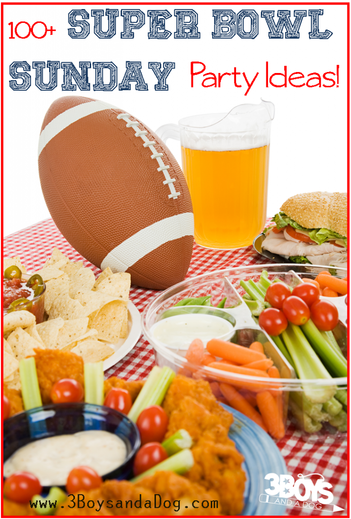 Over 100 Super Bowl Sunday Party Ideas - 3 Boys And A Dog - HMLP 119 Feature