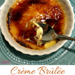 Creme Brulee Recipe + Uses For A Chef's Torch