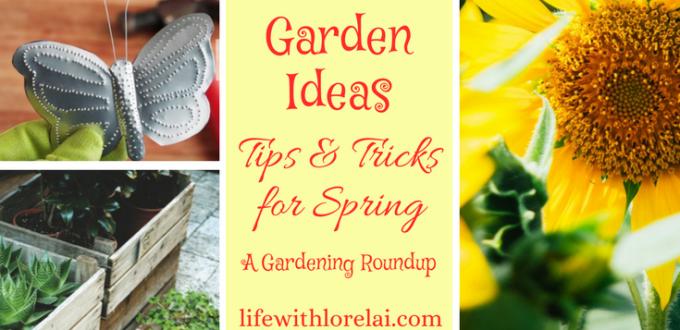 Garden Ideas, Tips and Tricks for Spring