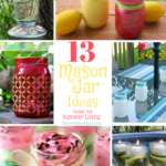 13 Mason Jar Ideas Great For Summer Living