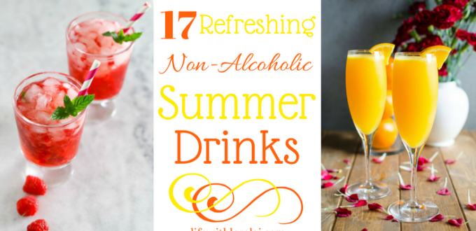 Beat the heat with these Non-Alcoholic Drink Recipes - refreshing for summer! Perfect for relaxing outdoors and entertaining adults and kids alike.