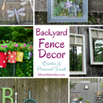Backyard Fence Decor Creates A Personal Touch