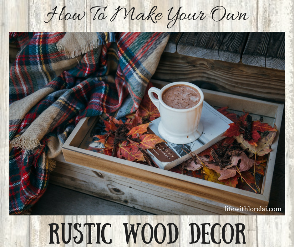 31 Rustic Diy Home Decor Projects: Rustic Woodwork Decor