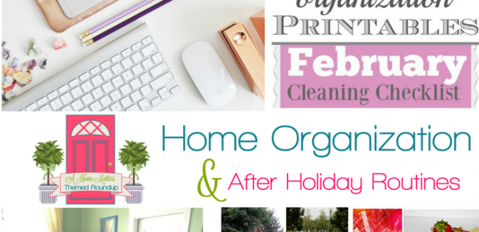 Get back on track with home organization and routines after the holidays. Plan the New Year. Plus link up at Home Matters with recipes, DIY, crafts, decor.