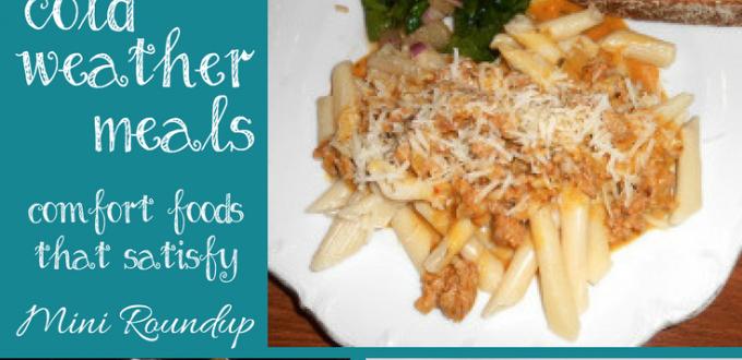 Cold Weather Meals – Comfort Foods Satisfy + HM #172