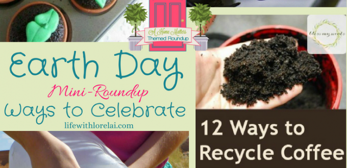 Get ready for Earth Day! Check out our roundup, we've got some great ideas for celebrating our beautiful earth. Plus, link up at Home Matters with recipes, DIY, crafts, decor.
