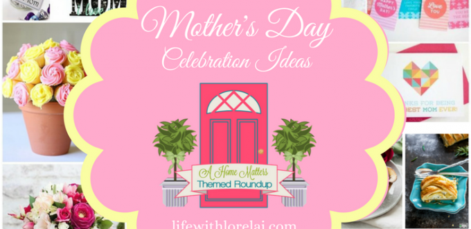 Show mom just how special she is with these fabulous Mother's Day celebration ideas. Make mom feel like a queen! Plus, link up at Home Matters with recipes, DIY, crafts, decor.