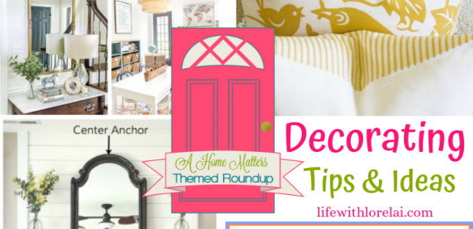 It's National Decorating Month! Find awesome decorating tips and ideas. Plus, link up at Home Matters. #DecoratingTips #DecoratingIdeas #HomeMattersParty