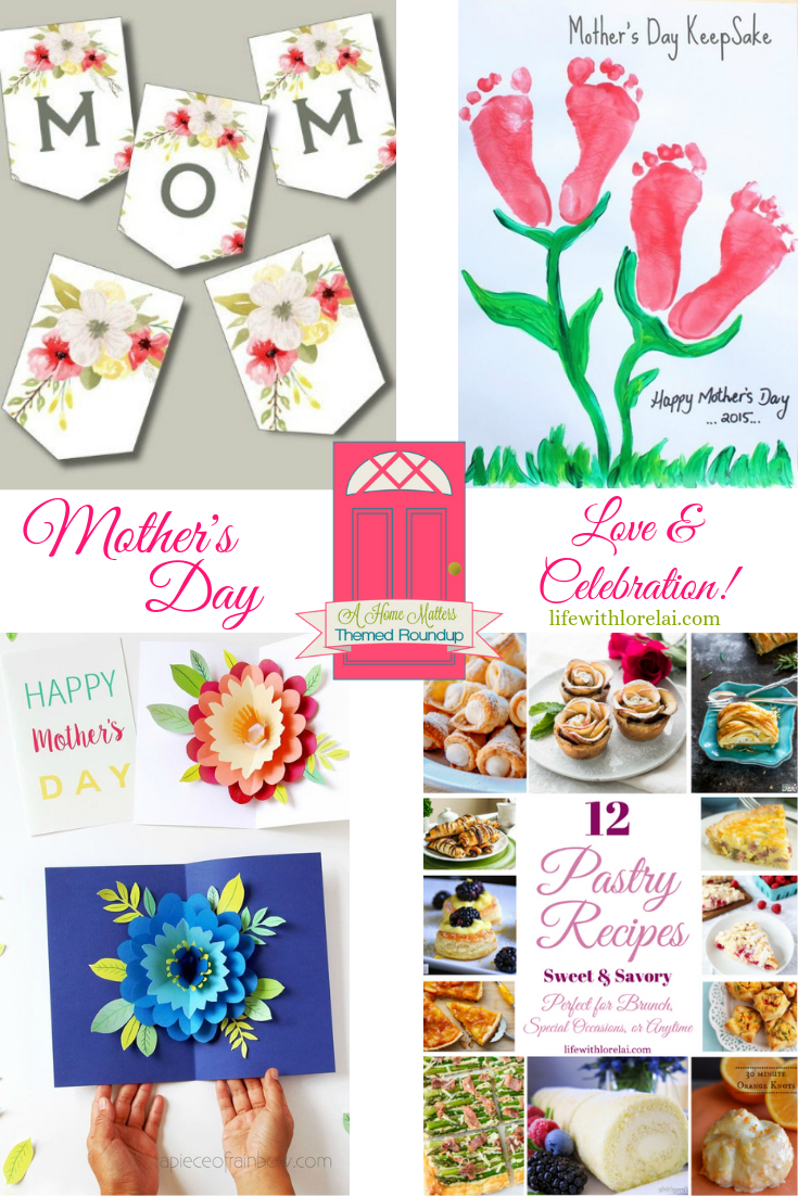 Celebrate Mother's Day love with great ideas for your mom. Plus link up at Home Matters with recipes, diy, decor, more. #MothersDay #Moms #HomeMattersParty