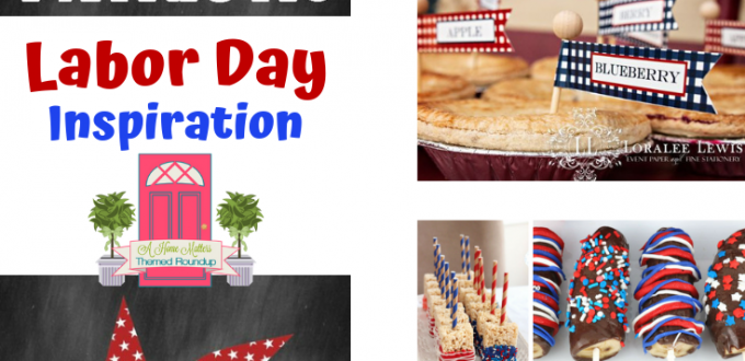 Find your Labor Day inspiration for the patriotic holiday weekend! Plus linkup @ Home Matters w/ recipes, DIY. #LaborDay #PatrioticHoliday #HomeMattersParty