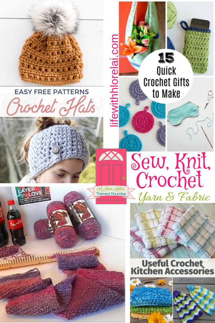 Sew, knit, crochet your day away! Pull out your yarn and fabric. Plus, link up at Home Matters w/ recipes, decor, DIY #Sew #Knit #Crochet #HomeMattersPart