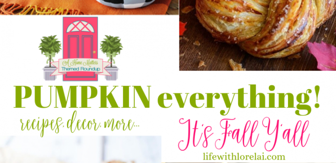 It's Fall Y'all - that means it's time for Pumpkin Everything! Plus, linkup @ Home Matters w/ recipes, decor. #PumpkinEverything #pumpkin #HomeMattersParty